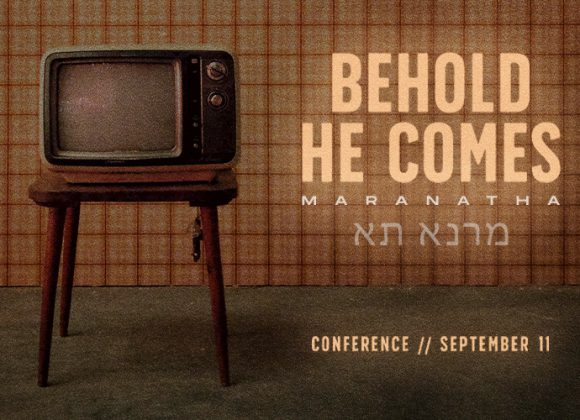 """""""Behold He Comes"""""""